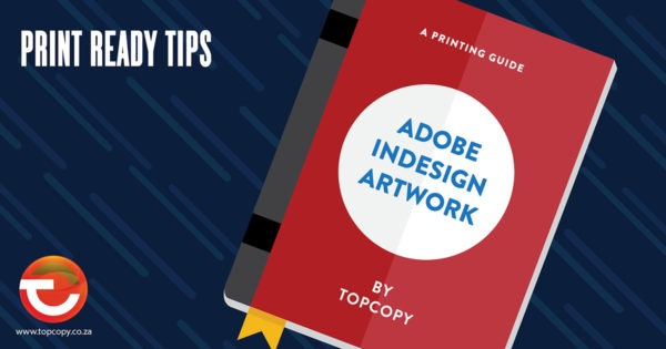 A guide to getting things print ready for indesign